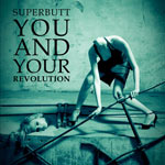 Superbutt - You and your Revolution